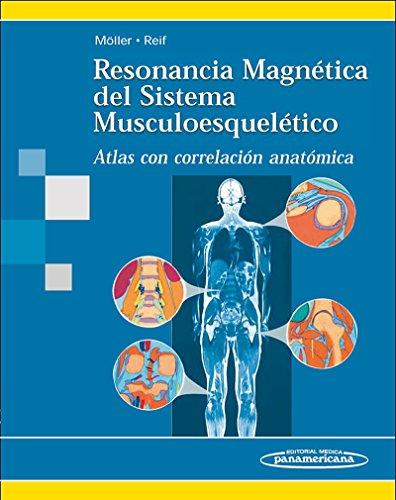 Resonancia Magnética del Sistema Musculoesquelético: Atlas con correlación anatómica