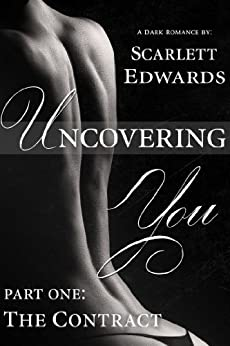 Uncovering You: The Contract by [Edwards, Scarlett]