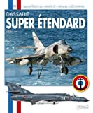 Les Matériels de l'armée de l'Air et de l'aéronavale - Super Etendard
