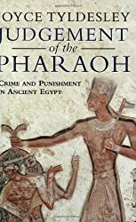 Judgement of the Pharoah: Crime and Punishment in Ancient Egypt by Joyce Tyldesley (2001-06-01)