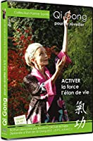 Qi Gong pour se reveiller : Activer la force et l'élan de vie
