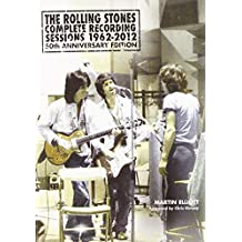 The Rolling Stones Complete Recording Sessions 1962-2012 by Martin Elliott (9-Aug-2012) Paperback