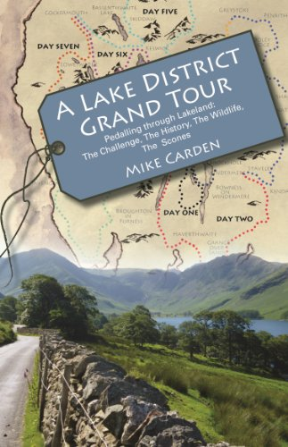 A Lake District Grand Tour: Pedalling through Lakeland: The Challenge, The History, The Wildlife, The Scones (English Edition) por Mike Carden
