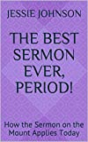 #4: The Best Sermon Ever, Period!: How the Sermon on the Mount Applies Today