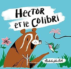 vignette de 'Hector et le colibri (Nicholas John Frith)'