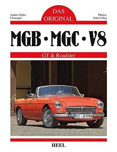 Das Original: MGB, MBC, V8: GT & Roadster -