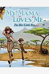 My Mama Loves Me: I'm Her Little Boy by Sharboneau, Shanalee (2015) Hardcover Hardcover