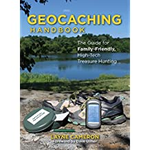 Geocaching Handbook: The Guide For Family Friendly, High-Tech Treasure Hunting (English Edition)