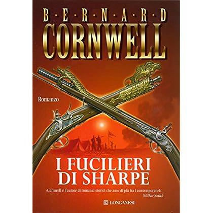 I Fucilieri Di Sharpe: Le Avventure Di Richard Sharpe (La Gaja Scienza)