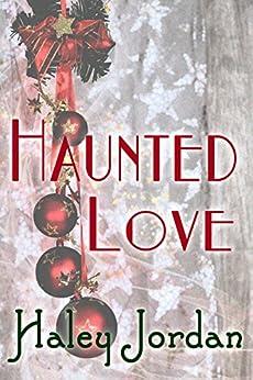 Haunted Love (English Edition) di [Jordan, Haley]