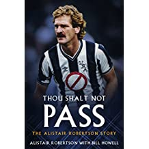Thou Shalt Not Pass: The Alistair Robertson Story (English Edition)