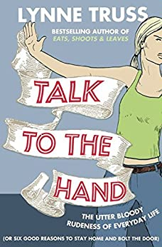 Talk to the Hand by [Truss, Lynne]