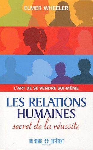 Les relations humaines, secret de la réussite : L'art de se vendre soi-même par Elmer Wheeler