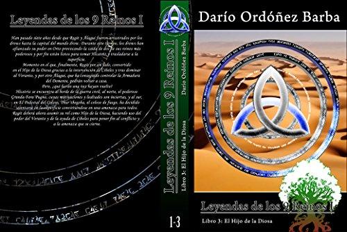 Leyendas de los 9 Reinos I Libro 3: El Hijo de la Diosa por Darío Ordóñez Barba