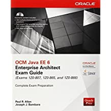 OCM Java EE 6 Enterprise Architect Exam Guide (Exams 1Z0-807, 1Z0-865 & 1Z0-866) (Oracle Press) by Paul Allen (2014-08-07)