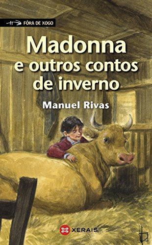 Madonna e outros contos de inverno (Infantil E Xuvenil - Fóra De Xogo E-Book) (Galician Edition) por Manuel Rivas