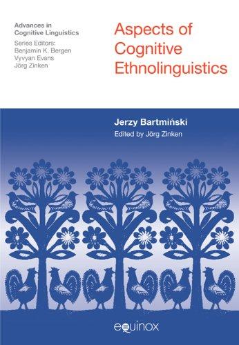 Aspects of Cognitive Ethnolinguistics (Advances in Cognitive Linguistics) por Jerzy Bartminski