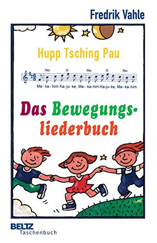 Das Bewegungsliederbuch: Hupp Tsching Pau