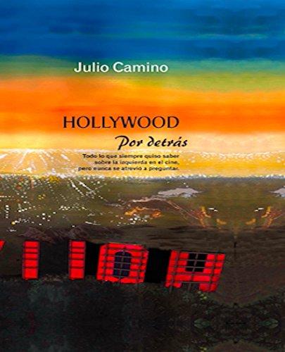 HOLLYWOOD Por Detrás por Julio Camino
