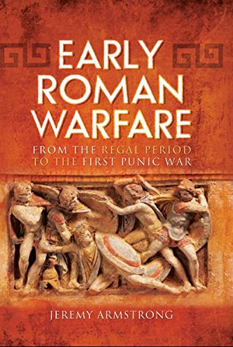 Early Roman Warfare: From the Regal Period to the First Punic War (English Edition) - Western-regal