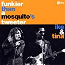 Funkier Than a Mosquito's Tweeter Import edition by Ike Turner & Tina (2002) Audio CD