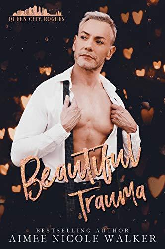 Beautiful Trauma (Queen City Rogues, 3) (English Edition) (City Walker)