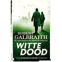 Witte dood (Cormoran Strike Book 4) (Dutch Edition)