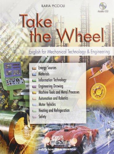 Take the wheel. English for mechanical technology and engineering. Con espansione online. Con CD Audio. Per gli Ist. tecnici e professionali