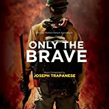 Only the Brave - Original Motion Picture Soundtrack
