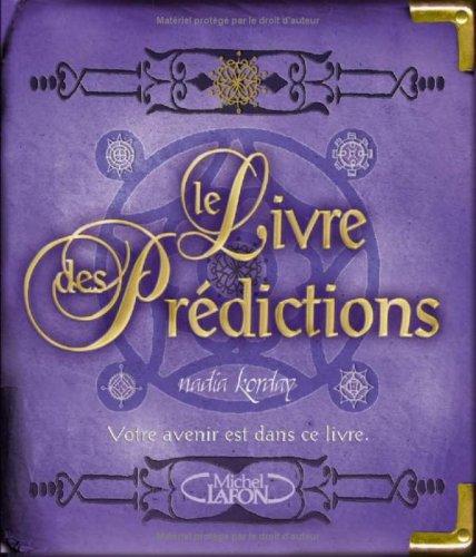 LIVRE DES PREDICTIONS par NADIA KORDAY