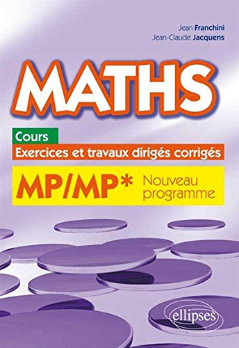 Maths Cours Exercices et Travaux Dirigs Corrigs MP/MP* Programme 2014