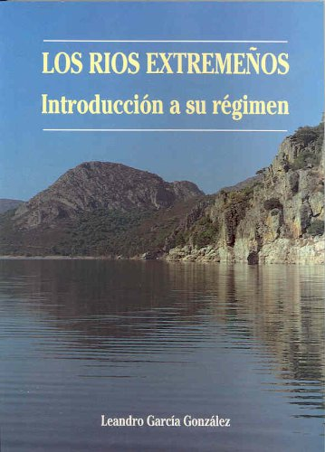 Los ríos extremeños. Introducción a su régimen por Leandro García González