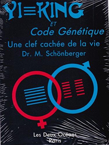 Yi-king et code génétique. Une clé cachée de la vie