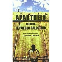 Apartheid contra el pueblo palestino/Apartheid against the Palestinian people