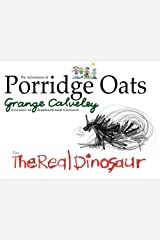 The Adventures of Porridge Oats: The Real Dinosaur: Volume 6 Paperback