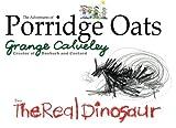 The Adventures of Porridge Oats: The Real Dinosaur: Volume 6