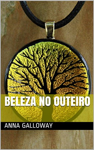 Beleza no outeiro (Galician Edition) por Anna Galloway