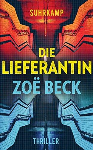 Buchseite und Rezensionen zu 'Die Lieferantin' von Zoë Beck