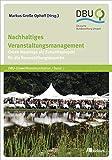 Nachhaltiges Veranstaltungsmanagement: Green Meetings als Zukunftsprojekt für die Veranstaltungsbranche