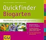 Quickfinder Biogarten: Nachhaltig und naturnah gärtnern.  Biologisch Gärtnern im Nutz- und Ziergarten. (Pflanzenpraxis)