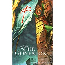 The Blue Gonfalon: At the First Crusade