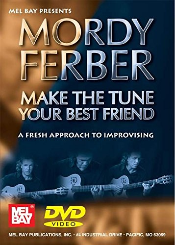 Mordy Ferber Make the Tune Your Best Friend