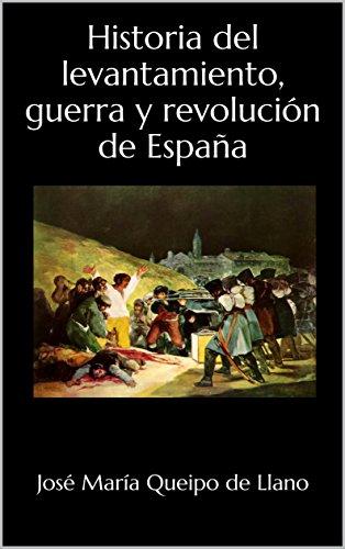 Historia del levantamiento, guerra y revolución de España por José María Queipo de Llano