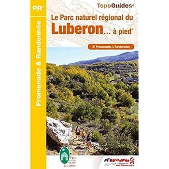 Le Parc naturel régional du Luberon... à pied : 27 promenedes et randonnées