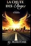 La chute des anges: 1. Tomber: Volume 1