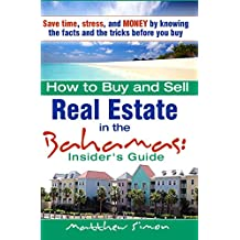 How To Buy And Sell Real Estate In The Bahamas (English Edition)