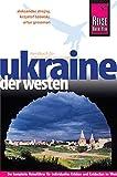 Reise Know-How Ukraine - der Westen: Reiseführer für individuelles Entdecken