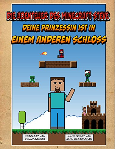 Die Abenteuer des Minecraft Steve: Deine Prinzessin ist in einem anderen Schloss (Minecraft Comics, Super Mario, Nintendo, Herobrine, Cube Kid, Videospiele, Comics fuer Kinder 1)