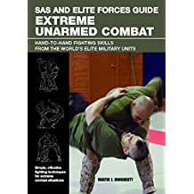 SAS and Elite Forces Guide Extreme Unarmed Combat: Hand-To-Hand Fighting Skills from the World's Elite Military Units