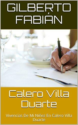 Calero Villa Duarte: Vivencias De Mi Niñez (Volumen nº 1)